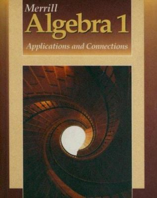 Merrill Algebra 1: Applications and Connections