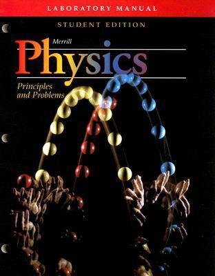 Merrill Physics Laboratory Manual: Principles and Problems