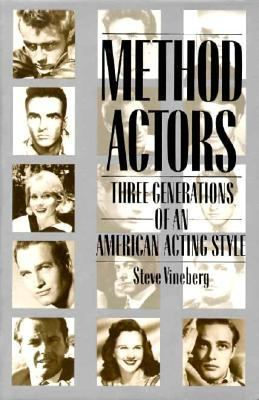 Method Actors: Three Generations of an American Acting Style