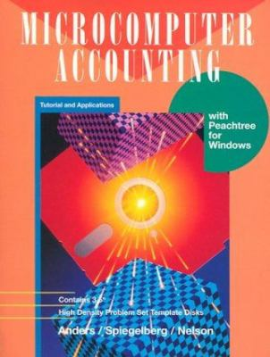Microcomputer Accounting: Tutorial and Applications with Peachtree for Windows