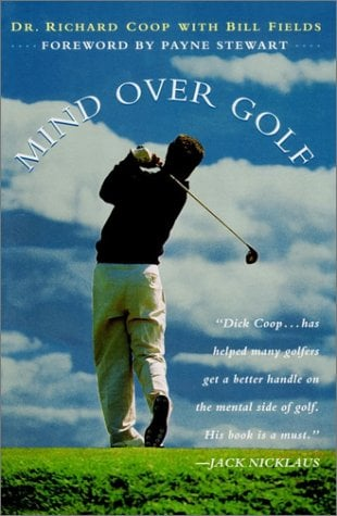Mind Over Golf: How to Use Your Head to Lower Your Score 9780028616834