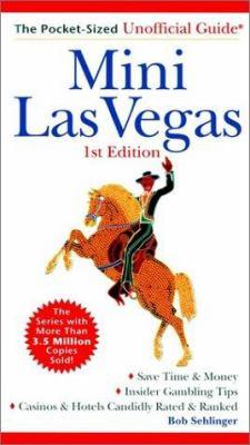 Mini Las Vegas: The Pocket-Sized Unofficial Guide to Las Vegas