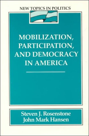 Mobilization, Participation, and Democracy in America