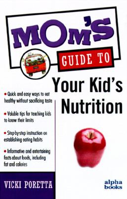 Mom's Guide to Your Kid's Nutrition
