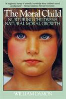 Moral Child: Nurturing Children's Natural Moral Growth 9780029069332