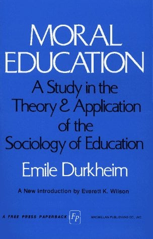 Moral Education: A Study in the Theory and Application of the Sociology of Education