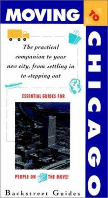 Moving to Chicago: The Practical Companion to Your New City, from Settling in to Stepping Out