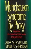 Munchausen Syndrome by Proxy: Issues in Diagnosis and Treatment