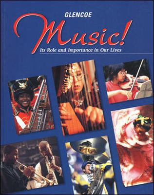Music!: It's Role & Importance in Our Lives, Student Edition