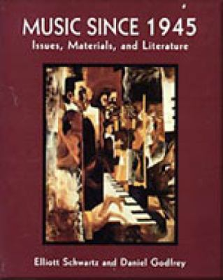Music Since 1945: Issues, Materials, and Literature