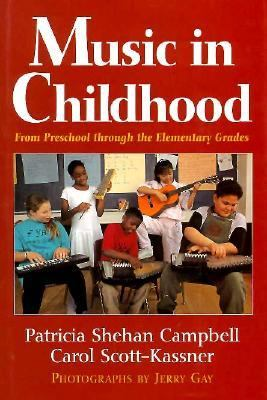 Music in Childhood: From Preschool Through the Elementary Grades 9780028705521