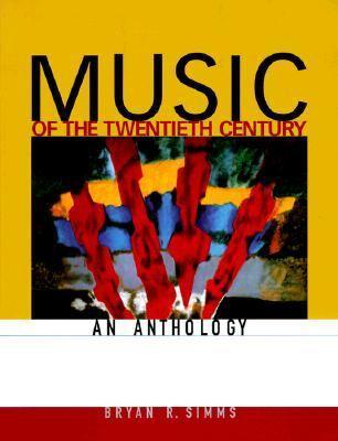 Music of the Twentieth Century Anthology