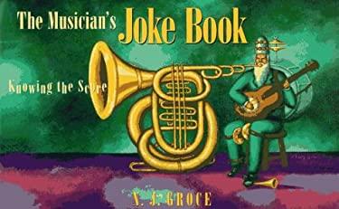 Musician's Joke Book: Knowing the Score