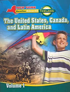 NY, Timelinks, Grade 5, the United States, Canada, and Latin America, Volume 1, Student Edition