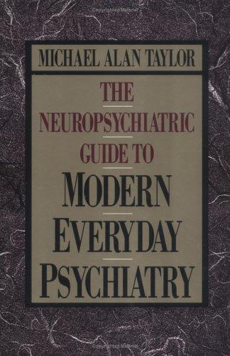 Neuropsychiatric Guide to Modern Everyday Pschiatry