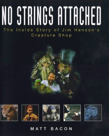 No Strings Attached: The Inside Story of Jim Henson's Creature Shop