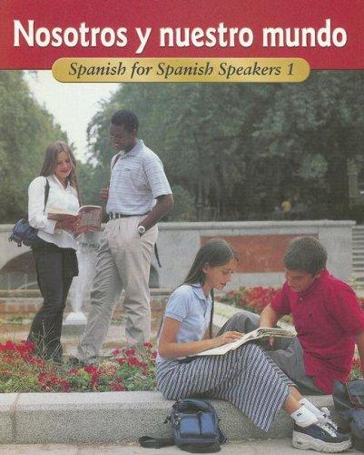 Nosotros y Nuestro Mundo: Spanish For Spanish Speakers 1