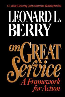 On Great Service: A Framework for Action 9780029185551