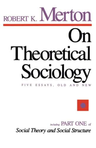 On Theoretical Sociology: Five Essays, Old and New - Merton, Robert King