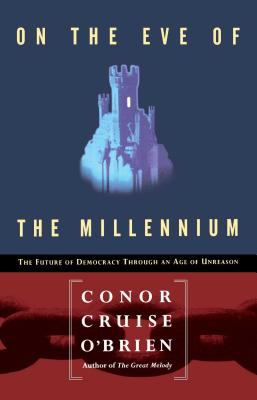 One the Eve of the Millennuim: The Future of Democracy Through and Age of Unreason