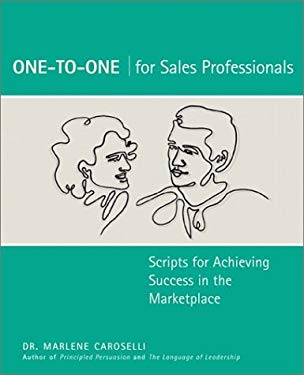 One to One for Sales Professionals: Scripts for Achieving Success in the Marketplace