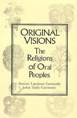 Original Visions: The Religions of Oral Peoples