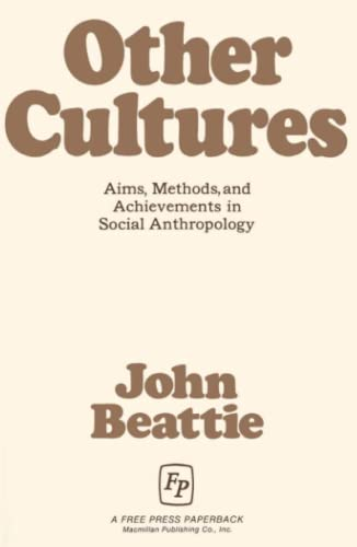 Other Cultures: Aims, Methods, and Achievements in Social Anthropology