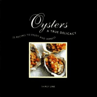 Oysters: A True Delicacy