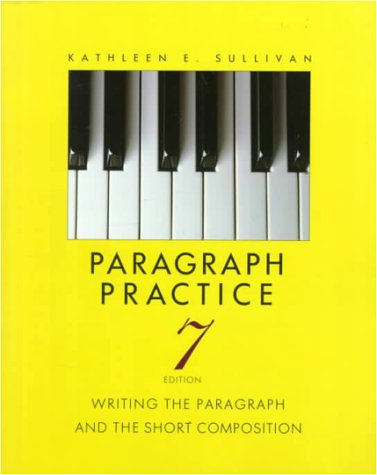 Paragraph Practice: Writing the Paragraph and the Short Composition - 7th Edition
