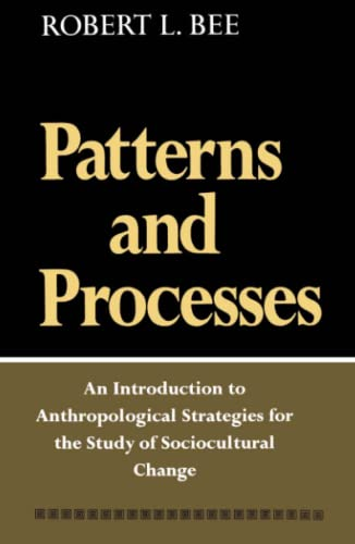 Patterns and Processes: An Introduction to Anthropological Strategies for the Study of Sociocultural Change
