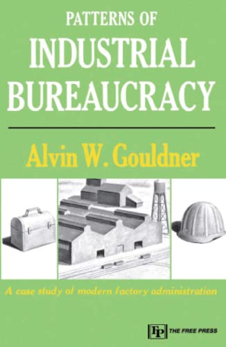 Patterns of Industrial Bureaucracy