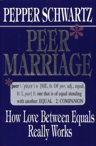 Peer Marriage: How Love Between Equals Really Works