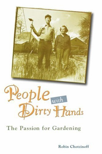 People with Dirty Hands: The Passion for Gardening 9780028609904