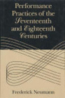 Performance Practices of the Seventeenth and Eighteenth Centuries