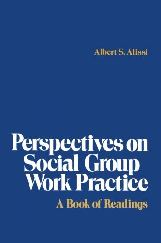 Perspectives on Social Group Work Practice: A Book of Readings 9780029004807