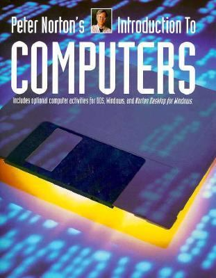 Peter Norton's Introduction to Computers 9780028013183