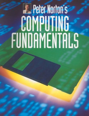 Peter Norton's Introduction to Computing Fundamentals