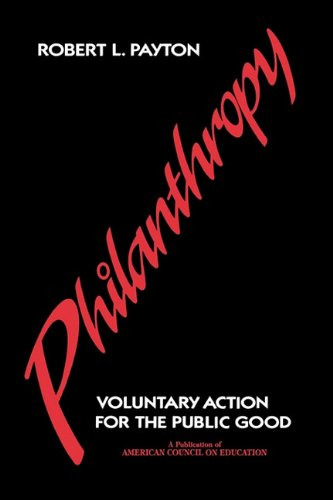 Philanthropy: Voluntary Action for the Public Good 9780028964904