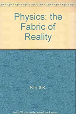 Physics, the Fabric of Reality