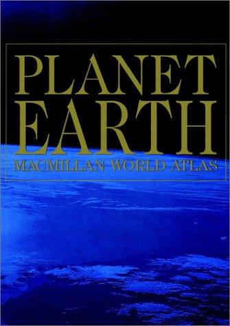 Planet Earth MacMillan World Atlas