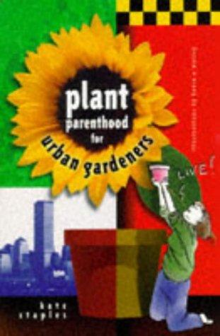 Plant Parenthood for Urban Gardeners