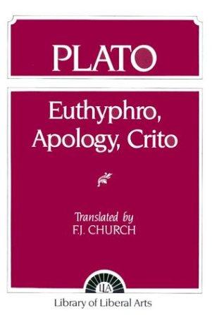 Plato: Euthyphro, Apology, Crito