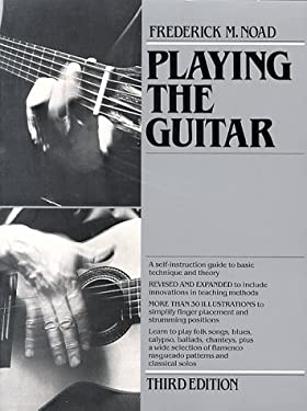 Playing the Guitar: A Self-Instruction Guide to Technique and Theory