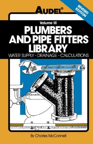 Plumbers and Pipe Fitters Library: Water Supply, Drainage, Calculations 9780025829138