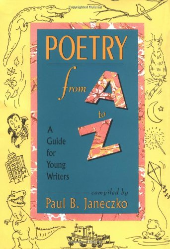 Poetry from A to Z: A Guide for Young Writers