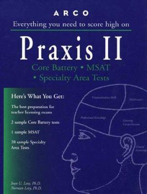 Praxis II: Core Battery, MSAT, Specialty Area Tests