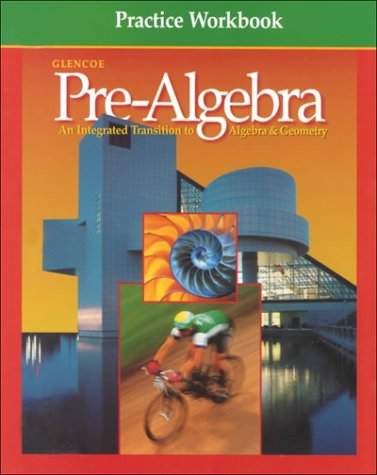 Pre-Algebra Practice Workbook: An Integrated Transition to Algebra & Geometry