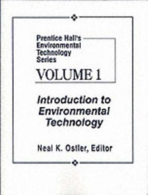 Prentice Hall's Environmental Technology Series, Vol I: Introduction to Environmental Technology