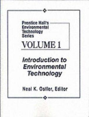 Prentice Hall's Environmental Technology Series, Vol I: Introduction to Environmental Technology