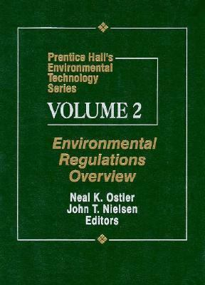 Prentice Hall's Environmental Technology Series Volume II: Environmental Regulations Overview
